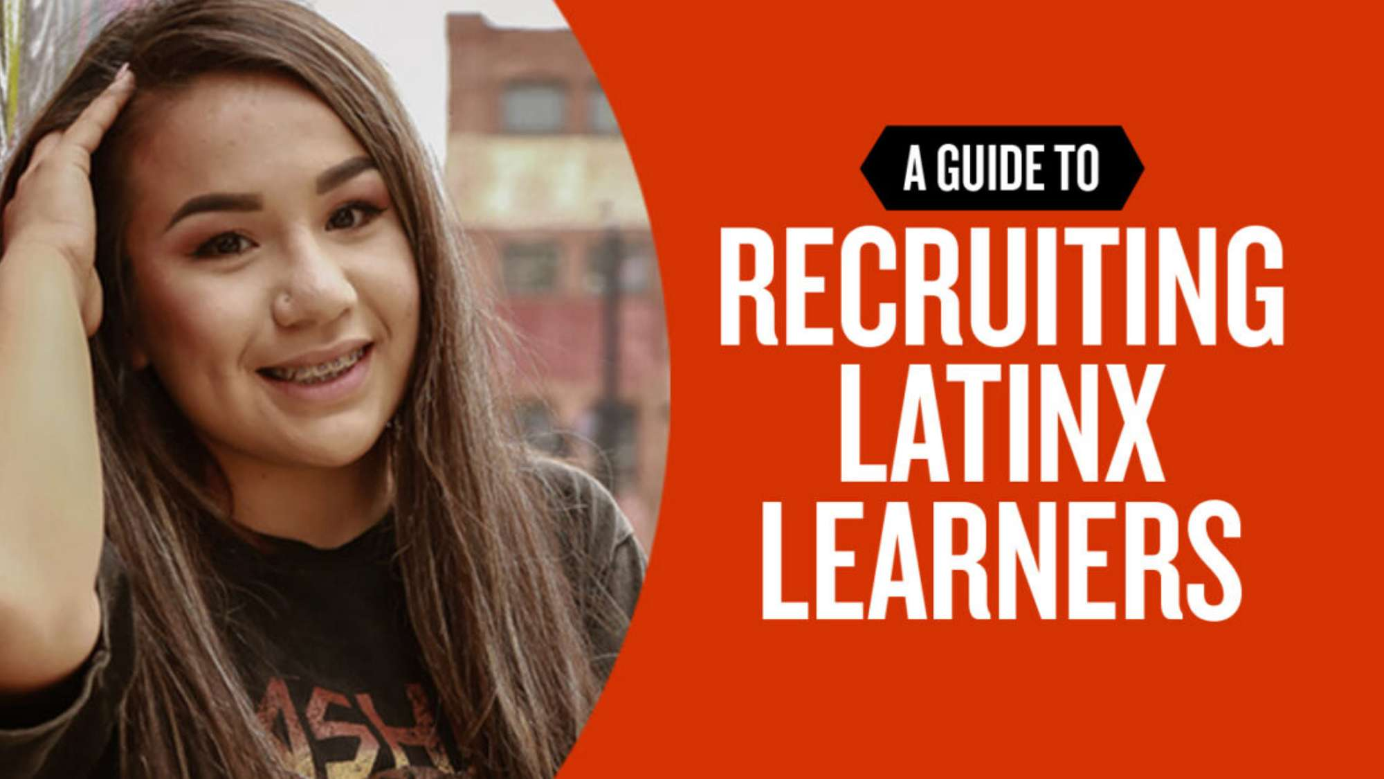 A guide to recruiting LatinX learners.